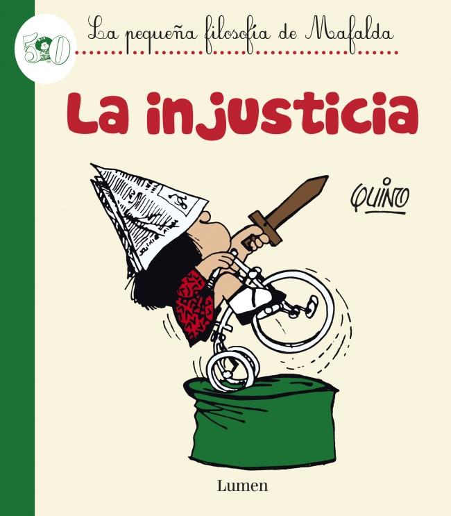 LA INJUSTICIA. La pequeña filosofía de Mafalda - Olacacia