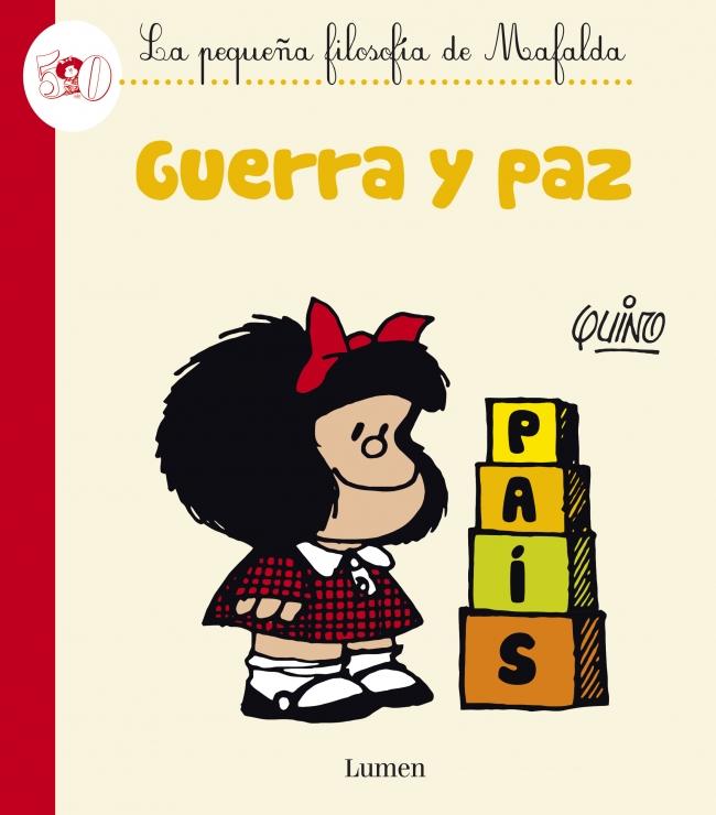 GUERRA Y PAZ. La pequeña filosofía de Mafalda - Olacacia