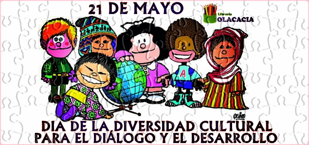 21 DE MAYO DIA MUNDIAL DE LA DIVERSIDAD CULTURAL