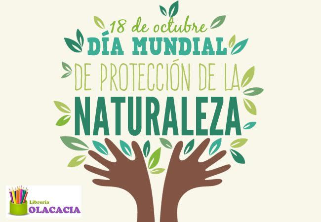 18 De Octubre Día Mundial De Protección De La Naturaleza