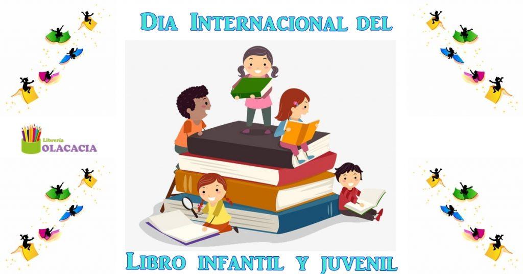 2 de Abril. Dia del libro infantil y juvenil - Olacacia