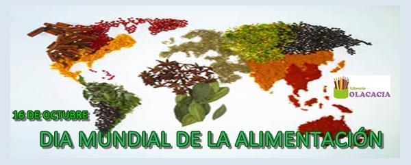 16 De Octubre Dia Mundial De La Alimentacion Olacacia